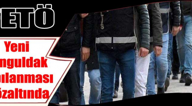 FETÖ Yeni Zonguldak Yapılanması Gözaltında