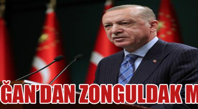 Erdoğan'dan Zonguldak Mesajı
